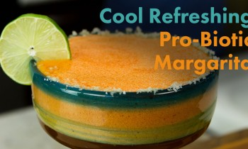 Cool Refreshing Pro-Biotic Margarita